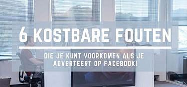 6 kostbare fouten die je kunt voorkomen als je adverteert op Facebook