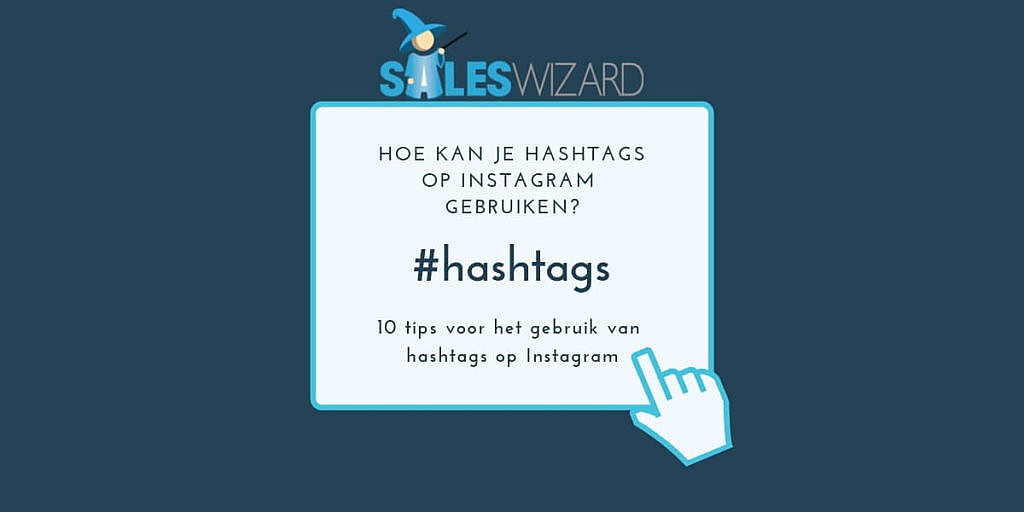 10 tips voor het gebruik van hashtags op Instagram