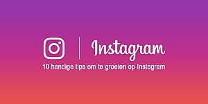 Groeien op Instagram - 10 tips