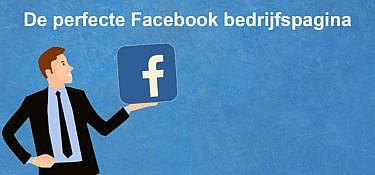 De perfecte Facebook bedrijfspagina maken