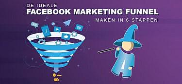 Facebook Marketing Funnel maken? Volg deze 6 stappen!