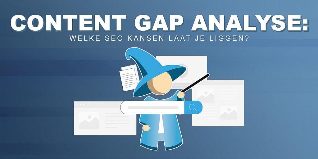 Content Gap Analyse: Welke SEO kansen laat je liggen?