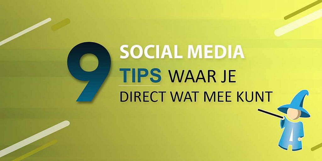9 social media tips voor bedrijven