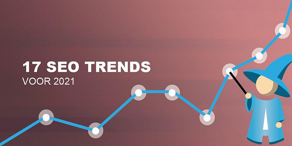 Dé 17 SEO Trends voor 2021